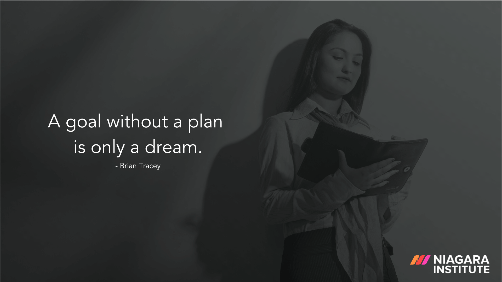 A goal without a plan is only a dream. - Brian Tracy